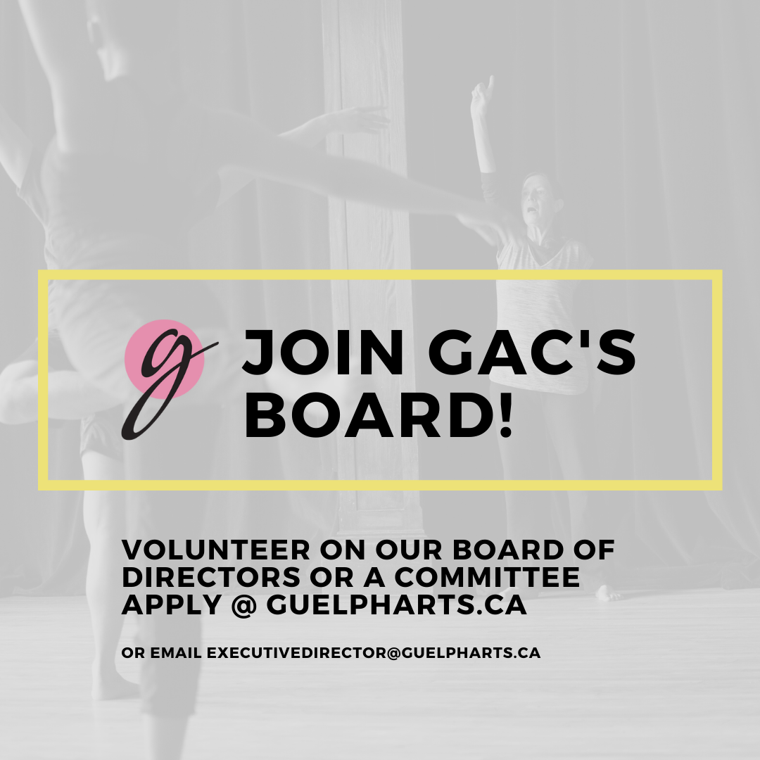 Black text on photohraphic background reads: Join GAC's Board! Volunteer on our board of directors or a comittee. Apply @ guelpharts.ca